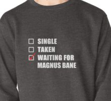 Waiting For Magnus Bane Pullover