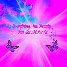 Everything Has Beauty by Sherri Palm Springs  Nicholas