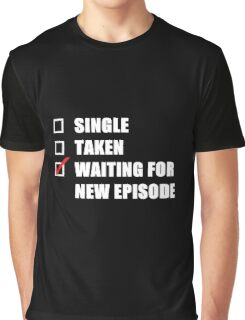 Waiting For New Episode Graphic T-Shirt