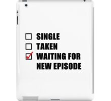 Waiting For New Episode iPad Case/Skin