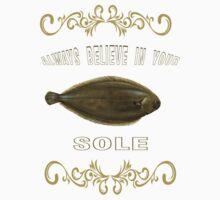Always believe in your sole  Kids Tee