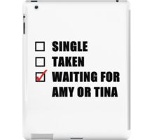 Waiting For Amy or Tina iPad Case/Skin