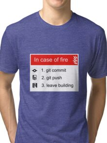 In case of fire Git commit Git push Tri-blend T-Shirt