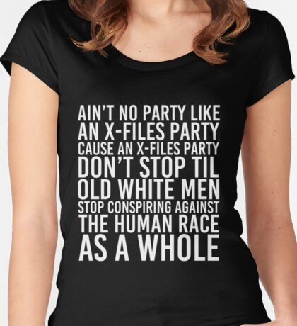 Ain't No Party (X-Files Version) Women's Fitted Scoop T-Shirt