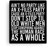 Ain't No Party (X-Files Version) Canvas Print
