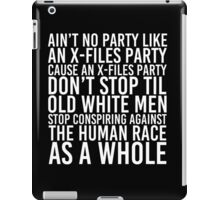 Ain't No Party (X-Files Version) iPad Case/Skin
