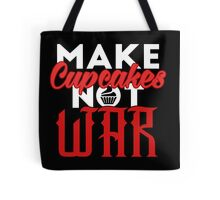 Make cupcakes not war Tote Bag