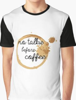 No Talkie Before Coffee Graphic T-Shirt
