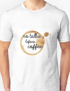 No Talkie Before Coffee Unisex T-Shirt