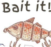 Bait It! Sticker