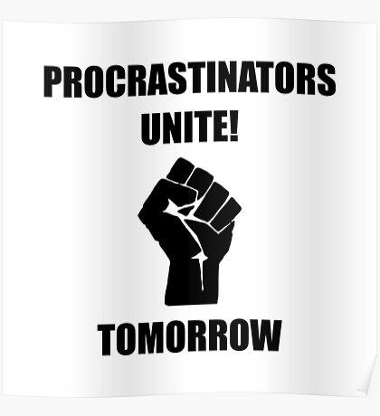 Procrastinators Unite Poster