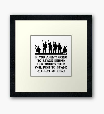 Stand Behind Troops Framed Print