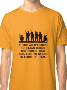 Stand Behind Troops Classic T-Shirt