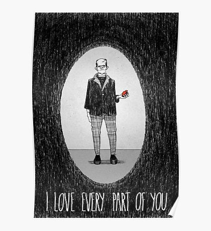 Love Is Scary: I Love Every Part Of You Poster