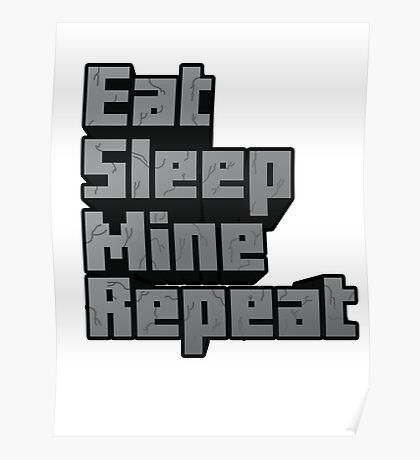Minecraft: Eat, Sleep, Mine, Repeat! Poster