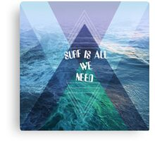 SURF IS ALL  WE NEED  Canvas Print