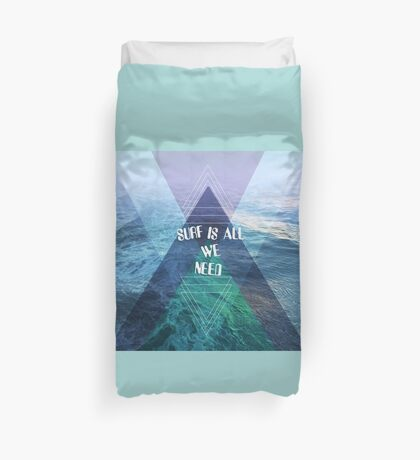 SURF IS ALL  WE NEED  Duvet Cover