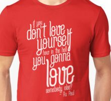 if you don't love yourself... Unisex T-Shirt