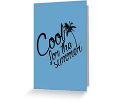 Cool For The Summer 1 Greeting Card