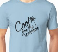 Cool For The Summer 1 Unisex T-Shirt