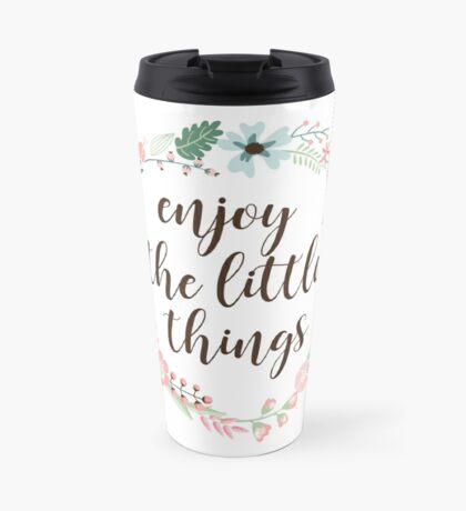 Enjoy The Little Things - Floral Wreath Travel Mug