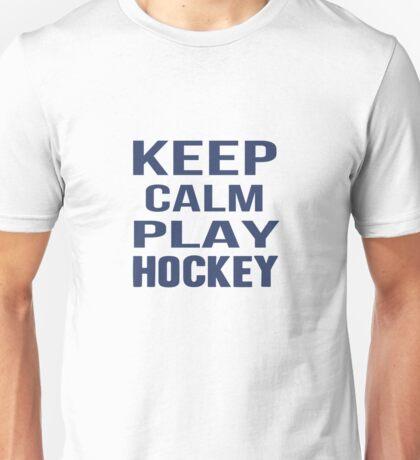 Keep Calm Play Hockey  Unisex T-Shirt