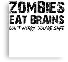 Zombies Eat Brains-Don't Canvas Print
