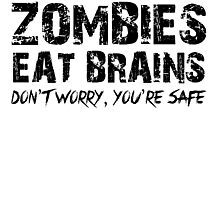 Zombies Eat Brains-Don't Photographic Print