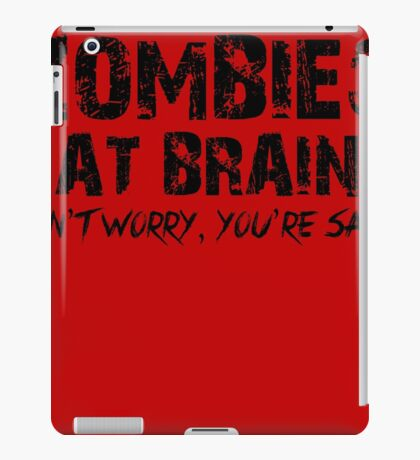 Zombies Eat Brains-Don't iPad Case/Skin