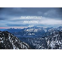 Mountains are calling 7 Photographic Print