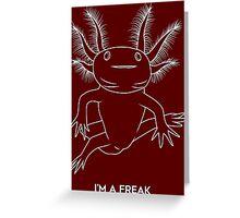I'm a freak Greeting Card