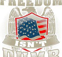Freedom isn't Dumb by PrintArtdotUS