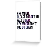 Northern Downpour Hey Moon Greeting Card
