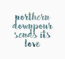 Northern Downpour Sends its love Unisex T-Shirt