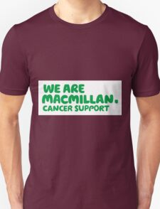 MacMillan Cancer Support - Charity - All purchases go to the cause. Unisex T-Shirt