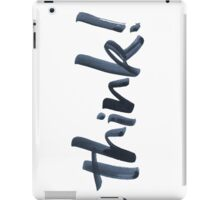 Ya think! Bold Brush Hand Lettering with attitude, vertical on white iPad Case/Skin