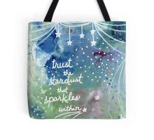 Trust the Stardust that Sparkles Within Tote Bag
