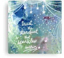 Trust the Stardust that Sparkles Within Metal Print