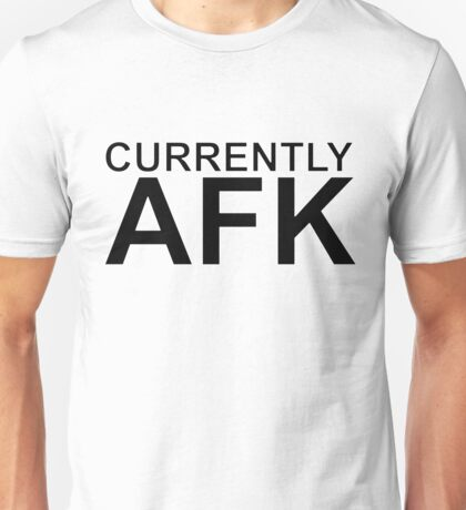 Currently Away From Keyboard (AFK) Unisex T-Shirt