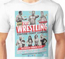 """Live Pro Wrestling Central Coast Leagues March """"16 Unisex T-Shirt"""