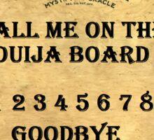 Call Me On The Ouija Board Sticker