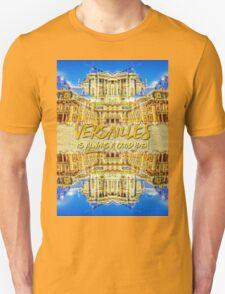 Versailles Is Always A Good Idea Paris France T-Shirt