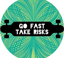 Go Fast, Take Risks by zacpatterson