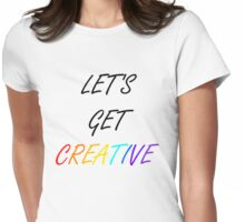 Let's Get Creative Womens Fitted T-Shirt