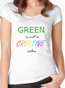 Green is NOT a Creative Color Women's Fitted Scoop T-Shirt