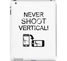 Never Shoot Vertical (Black) iPad Case/Skin