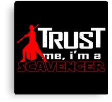 Trust me, I'm a scavenger Canvas Print