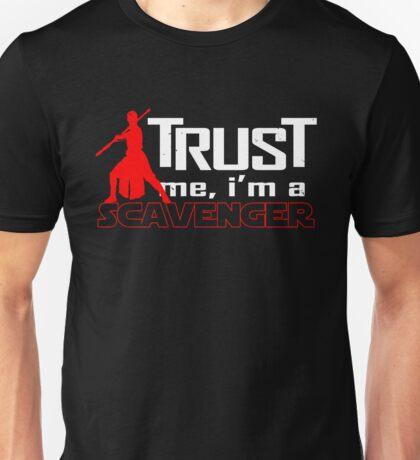 Trust me, I'm a scavenger Unisex T-Shirt