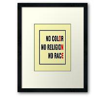 No Color No Religion No Race Framed Print