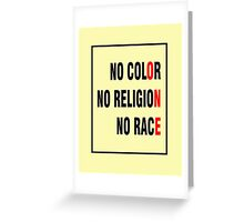 No Color No Religion No Race Greeting Card